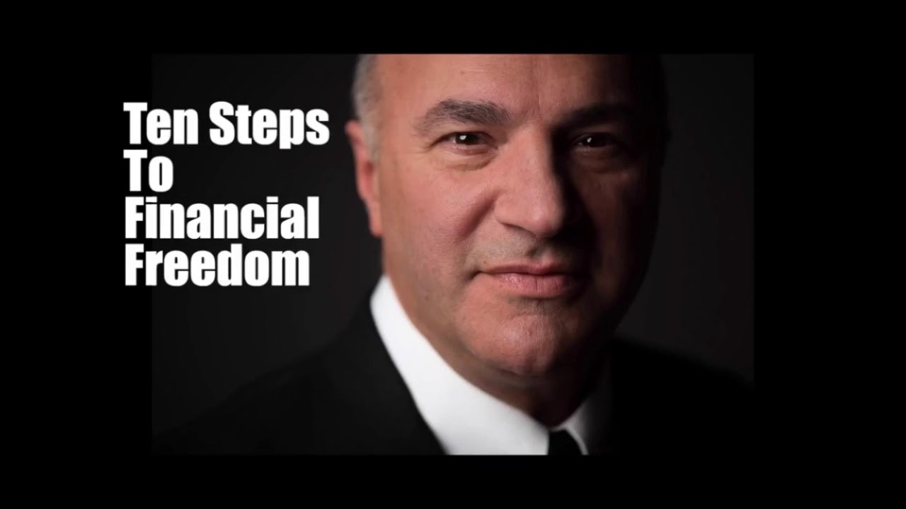 Ten Steps To Financial Freedom by Kevin O'Leary Must Watch