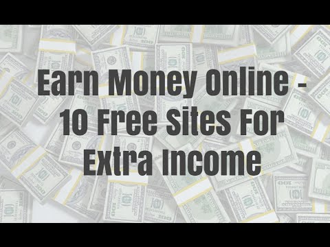 Earn Money Online – 10 Free Sites For Extra Income
