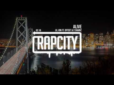 Lil Jon Ft. Offset & 2 Chainz - Alive