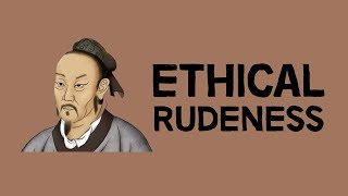 Ethical Rudeness | The Philosophy of Mencius