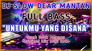 DJ Slow Untukmu Yang Disana - Punk Rock Jalanan | ReMiX By Muji RMX