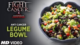 FIGHT CANCER- Legume Bowl | Nutrition Plan Designed & Created by GURU MANN
