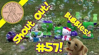 Shout-Out Time! (Video #57) Bubble Machines Galore!