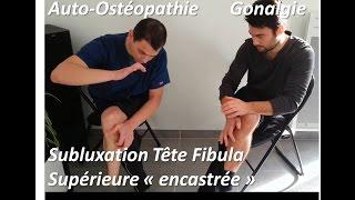 Traitement douleur genou par subluxation tête fibula (péroné) superieure: auto-ostéopathie