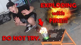 EXPLODING THINGS WITH FIRE