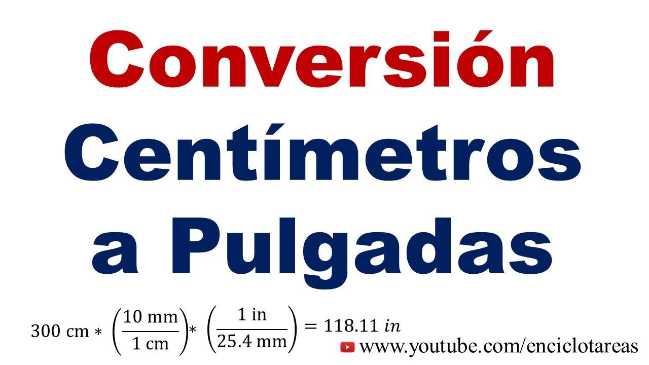 Convertir De Centimetros A Pulgadas Cm A In Youtube