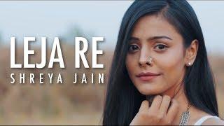 Leja re | Female Cover | Shreya Jain | Vivart | Team Fotilo Feller