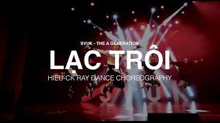 LẠC TRÔI - Sơn Tùng M-TP | Hieu-ck Dance Choreography | SVUK - The A Generation