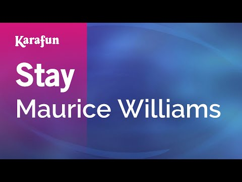 Karaoke Stay - Maurice Williams *