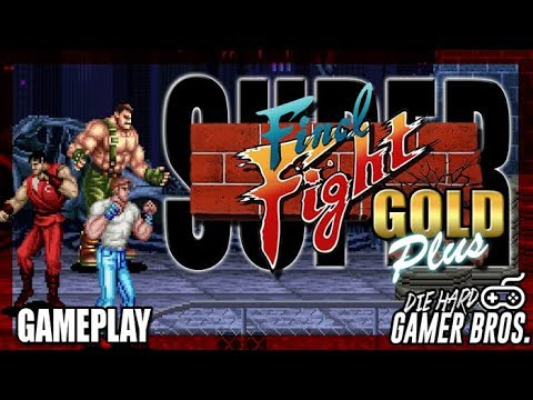 Super Final Fight GOLD plus! - Die Hard Gamer Bros.