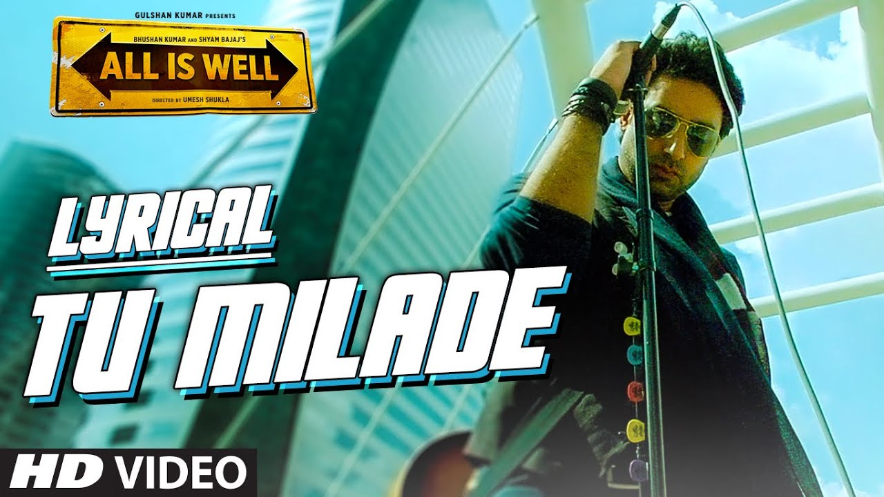Download Tu Milade Full Song with LYRICS - Ankit Tiwari | Abhishek Bachchan | All Is Well | T-Series