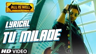 tu milade full song with lyrics ankit tiwari abhishek bachchan all is well t series