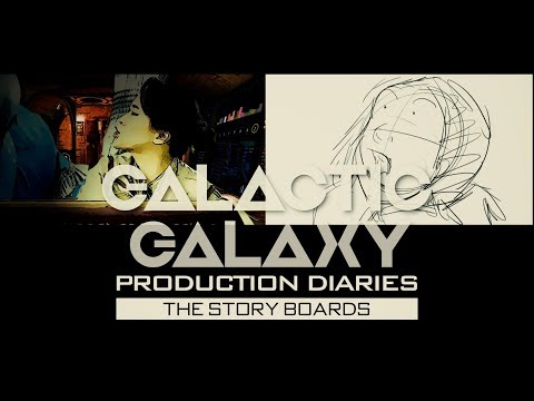 The Storyboards: Galactic Galaxy Video Production Diaries