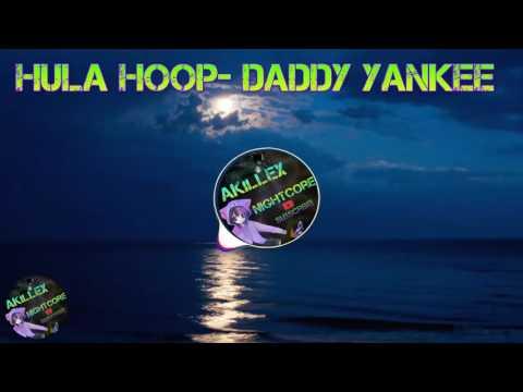 Nightcore-Hula Hoop-(Daddy Yankee)
