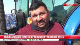 ORT HABER/TARLALARINA SU İSTEYEN ÇİFTÇİLERDEN TRAKTÖRLÜ EYLEM