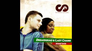 Dreadsquad & Lady Chann - Island Lovin (Original Soca mix)