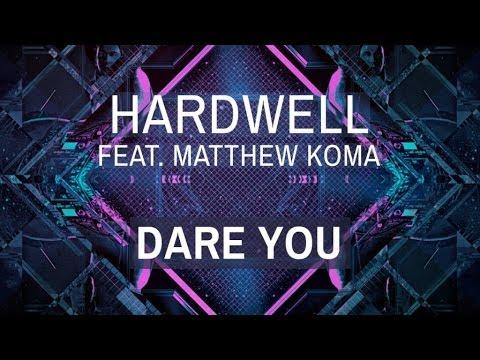 Hardwell Ft. Matthew Koma - Dare You (Radio Edit)