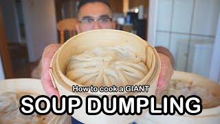 How to cook a GIANT SOUP DUMPLINGS - XIAOLONGBAO