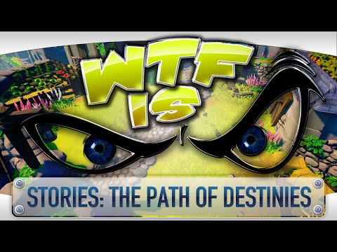 WTF Is... - Stories: The Path of Destinies ?