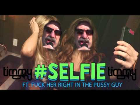 But First, Fuck Her Right in the Pussy! (#Selfie Remix)