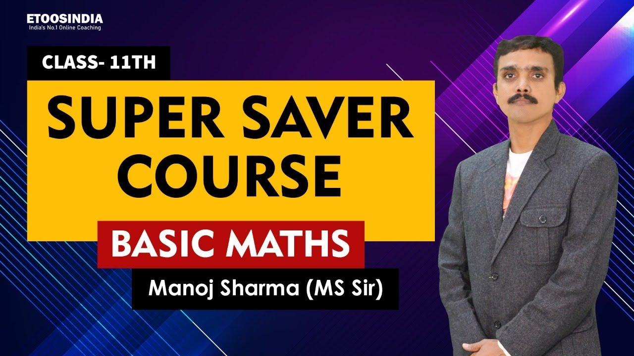 Lec01 Basic Math | JEE Super Saver Course | Mathematics by Manoj Sharma (MS) Sir | Etoosindia