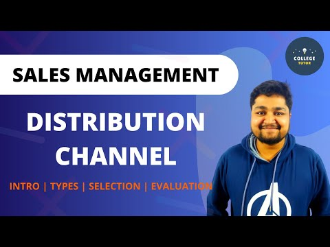Distribution Channel Introduction | Types of Channel | Selection | Sales Management