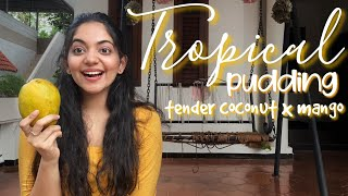 Tropical Pudding | Ahaana Krishna | Tender Coconut x Mango | Summer