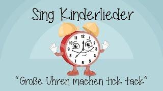 Große Uhren machen tick tack - Kinderlieder zum Mitsingen | Sing Kinderlieder