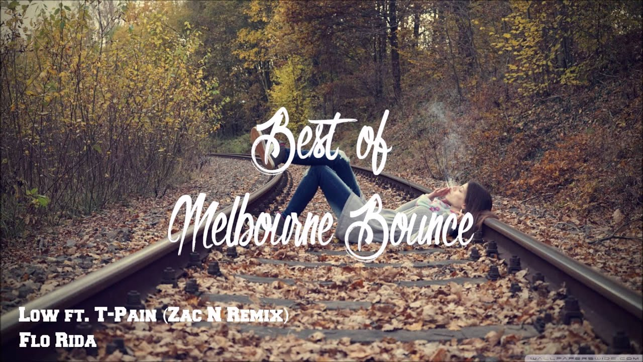 flo-rida-low-ft-t-pain-zac-n-remix-best-of-melbourne-bounce