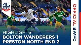 HIGHLIGHTS | Bolton Wanderers 1-2 Preston North End