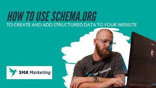 How to Use Schema.org to Create and Add Structured Data to Your Website