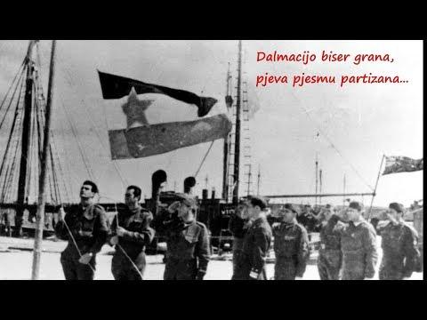 Dalmacijo biser grana pjeva pjesmu partizana - Partizanska pjesma