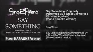 Say Something Originally Performed By a Great Big World