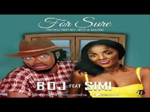 BOJ Ft  Simi – For Sure NEW MUSIC 2016