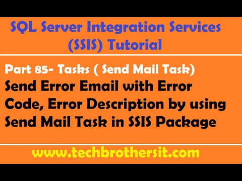 SSIS Tutorial Part 85-Send Error Email With Error Code, Error Description By Using Send Mail Task