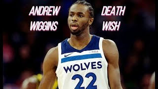 "Andrew Wiggins - 2018 ᴴᴰ • ""Death Wish"""