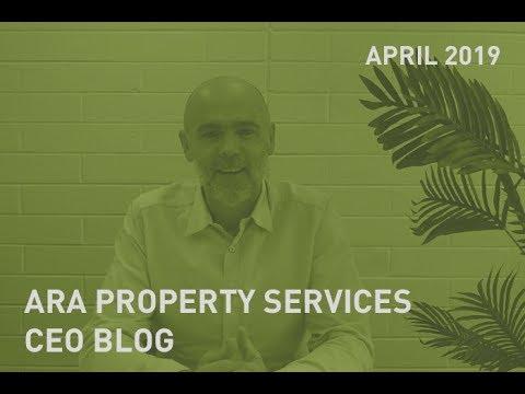 ARA Property Services CEO Blog April 2019