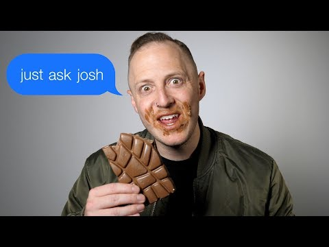 Can You Have Too Much Chocolate? : Just Ask Josh