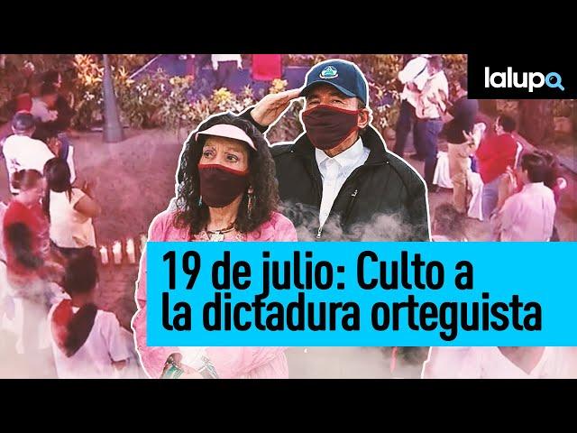 #Nicaragua | 19 de Julio: Un culto a Daniel Ortega y Rosario Murillo