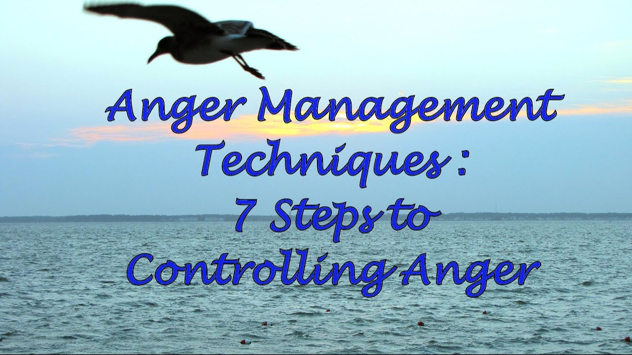 anger management techniques 7 steps to controlling anger youtubeanger management techniques 7 steps to controlling anger