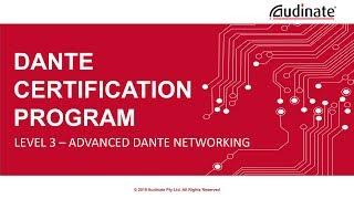 Dante Certification Program - Level 3 - Module 12: IGMP