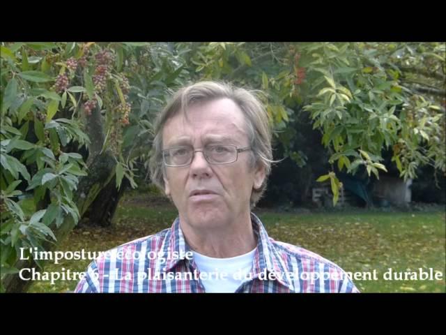 L'imposture écologiste - Chapitre 6 - La plaisanterie du développement durable