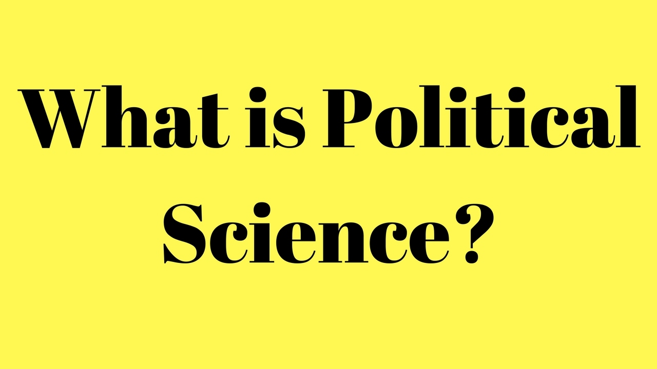 what is political science what is the meaning of political science