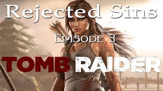 Rejected Sins - Episode 3: Tomb Raider (2013) feat. Brooks Show