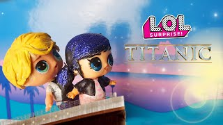 🛳 TITANIC 💖 Versione LOL Surprise con Marinette e Adrien [Film Lollizzati - Ep. 8]