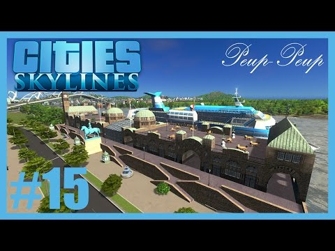 (FR) Cities Skyline #15 : Gare Maritime