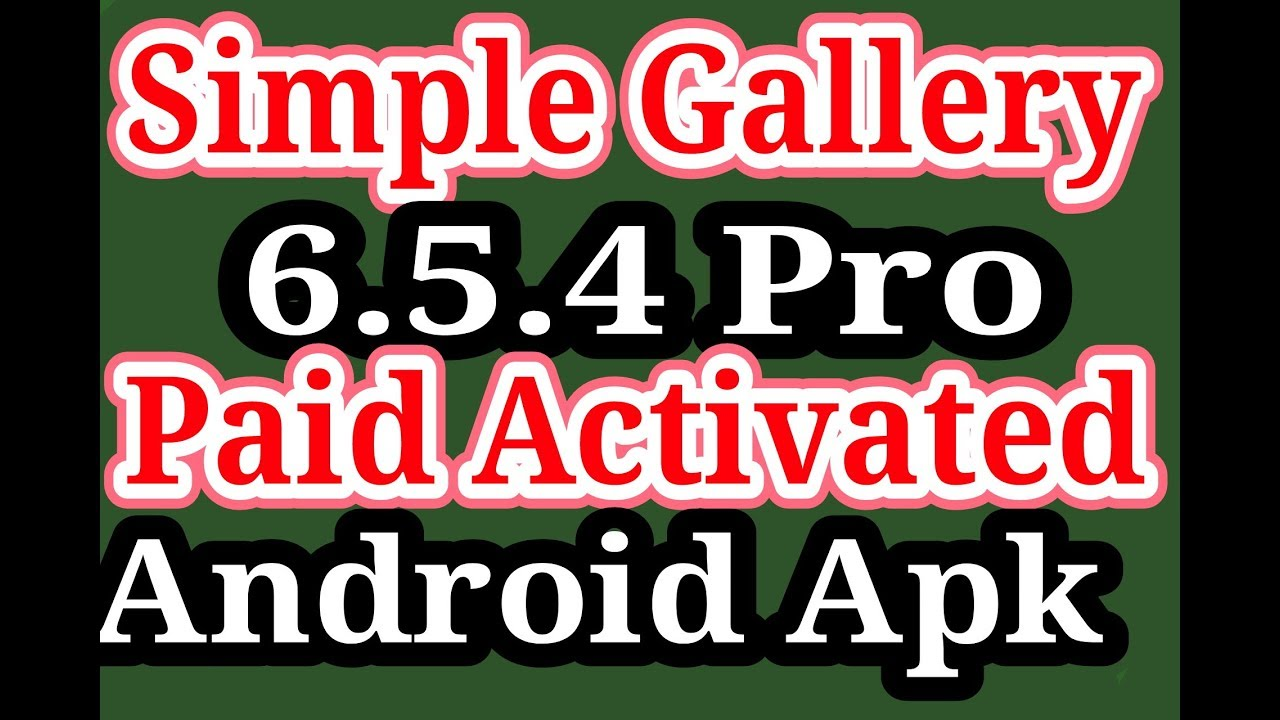 Simple Gallery Pro 6 5 4 Full Paid Unlocked Lifetime Activated