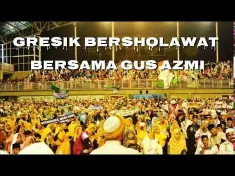 Gus Azmi Sholawat Full Live Kota GRESIK  SYUBBANUL MUSLIMIN