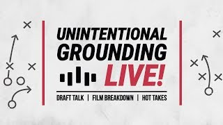 Unintentional Grounding || The plan from LT Dan || 2019 Draft answers and Falcons FA talk