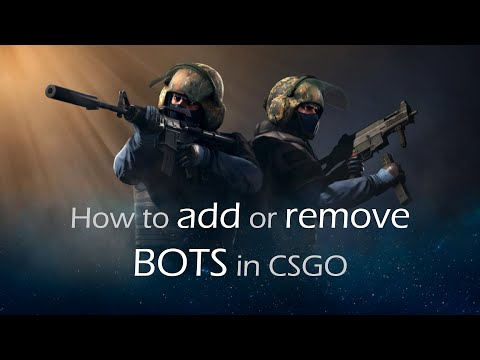 How To Add Or Remove Bots In CSGO?!